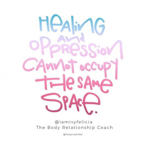healing and oppression cannot occupy the same spacde